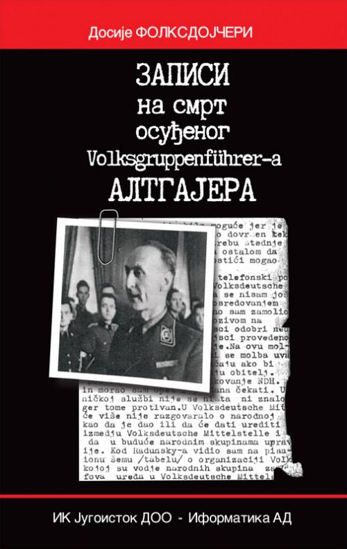Zapisi na smrt osuđenog Volksgruppenfuhrera Altgajera